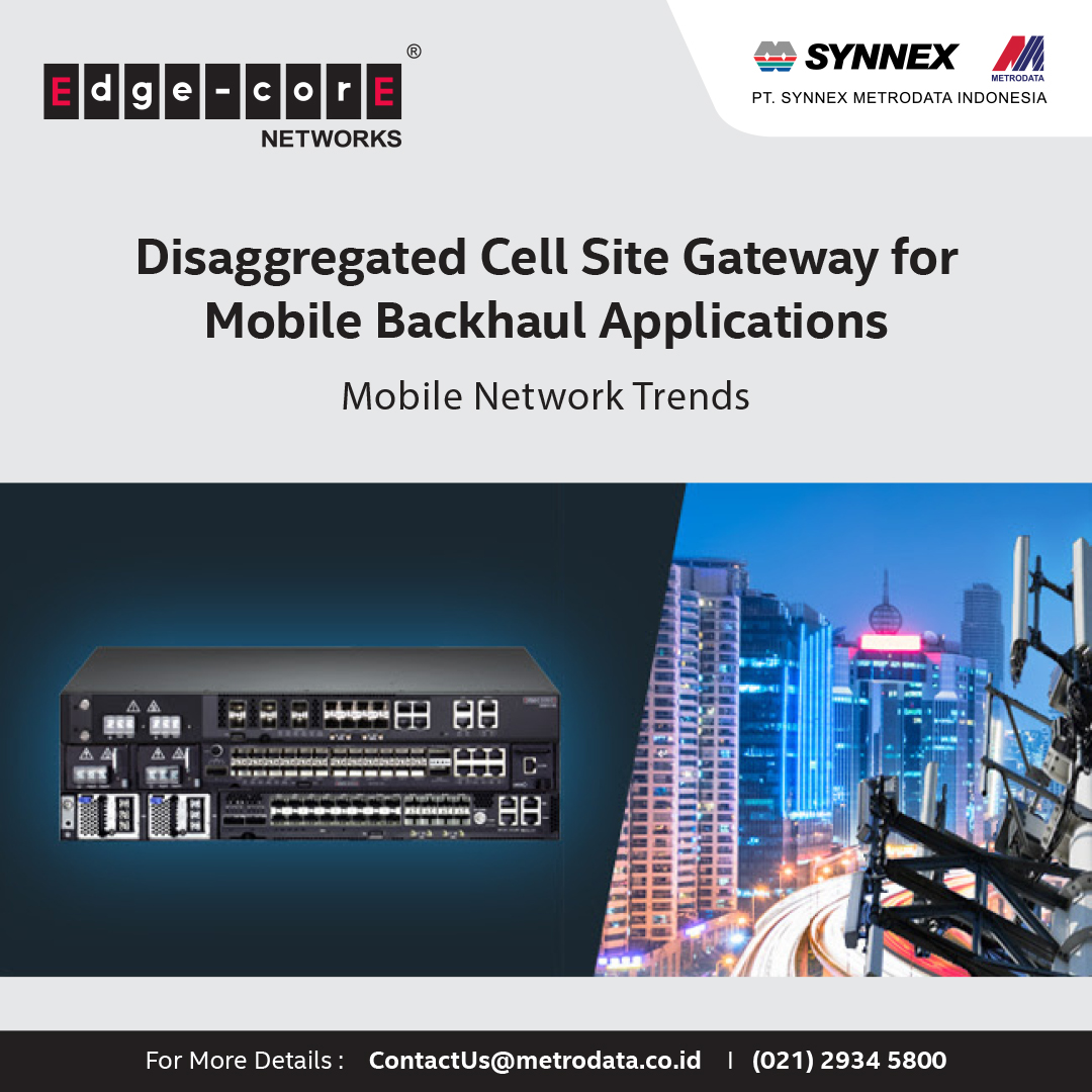 https://www.synnexmetrodata.com/wp-content/uploads/2021/04/EDM-Edgecore-Disaggregated-Cell-Site-Gateway-for-Mobile-Backhaul-Applications-1080-x-1080-pixel.jpg